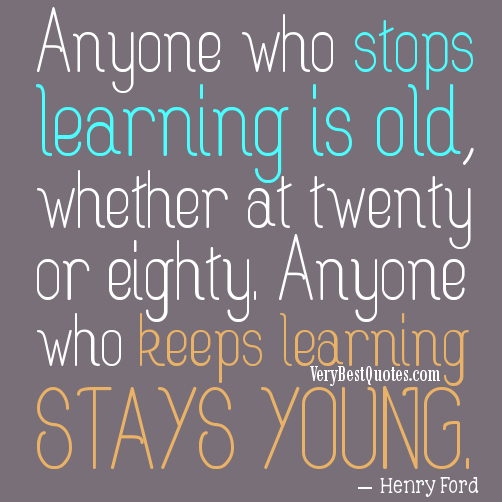 keeps learning to stays young